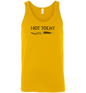 "Not Today- Unisex Tank ""Games Of Thrones"""