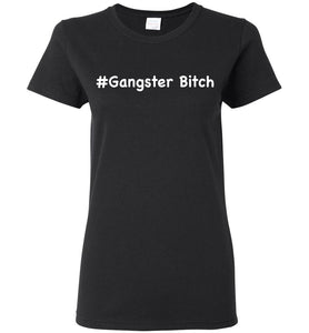 "Women's ""Gangster Bitch"" Tee - ""Free Shipping USA"""
