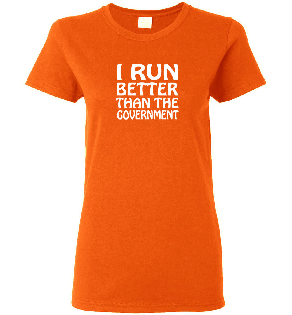"Women's ""I Run Better Than Government"" Tee - ""Free Shipping USA"""