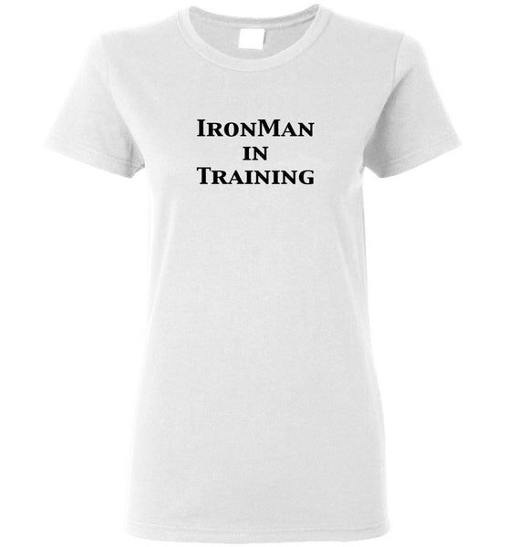 "Women's ""IronMan in Training"" Tee - ""Free Shipping USA"""