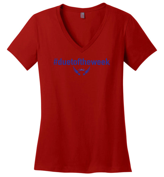 "#duetoftheweek Hashtag Ladies -V-Neck T-Shirt  ""Free Shipping USA"""