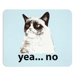 """YEA NO"" -Grumpy Cat-  Mousepad ""Awe That Face"""