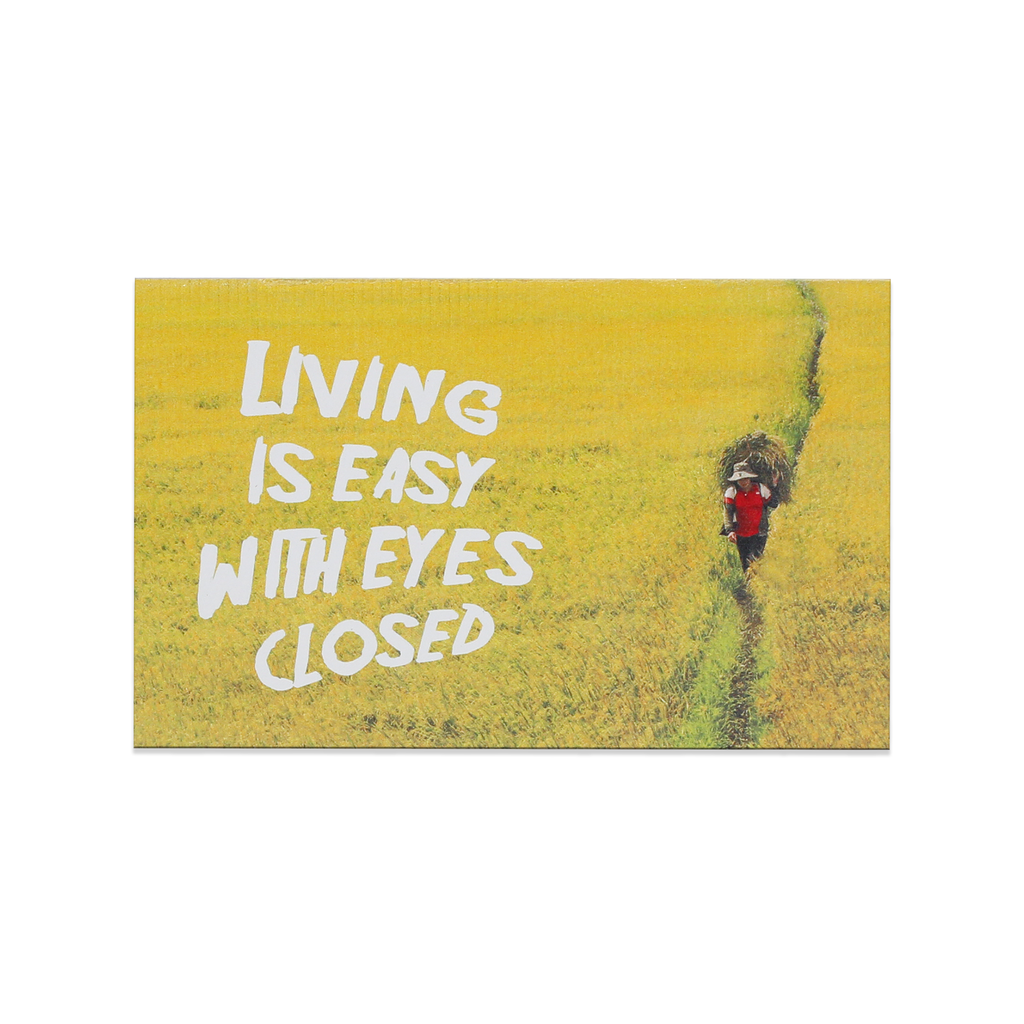 "Bưu thiếp nam châm gỗ ""Living is easy with eyes closed"" - Tick&Pick.vn"