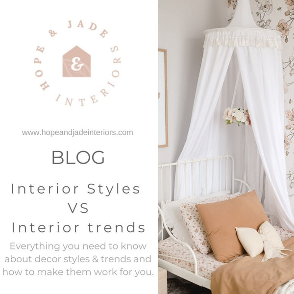 Interior Styles VS Interior trends....Do you know the difference?