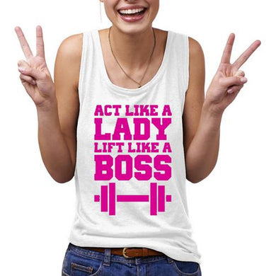 Act Like A lady Lift Like A Boss Women Tank Top