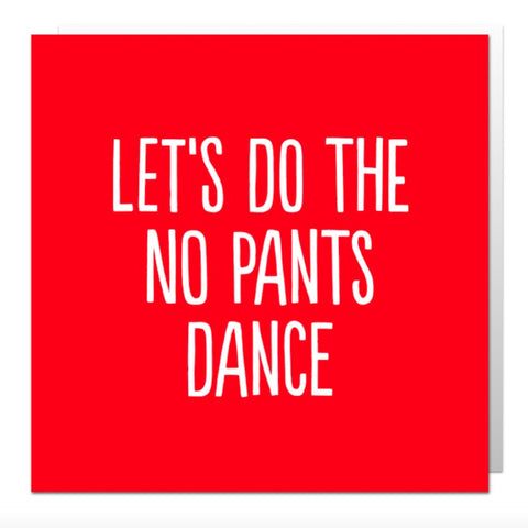 No Pants Dance Greetings Card