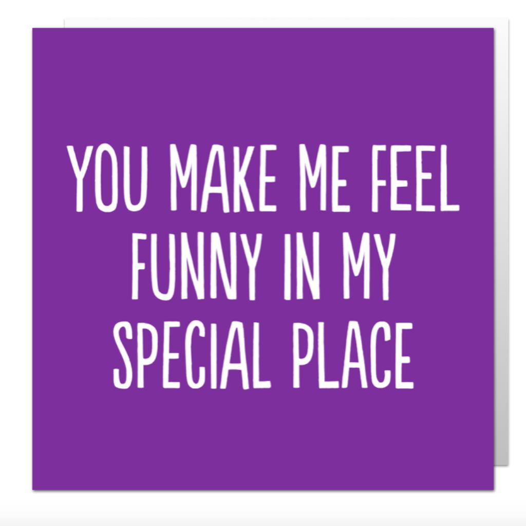 Funny In Special Place Greetings Card