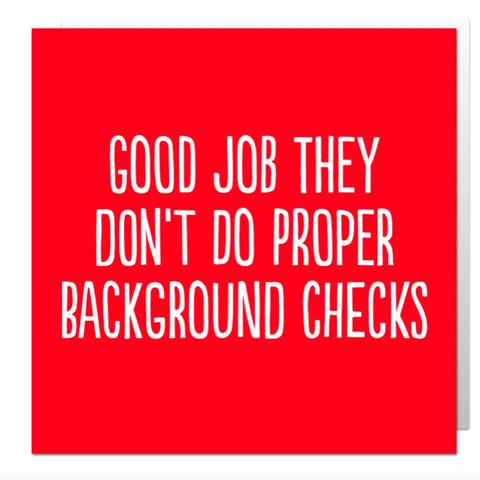 Background Checks Greetings Card