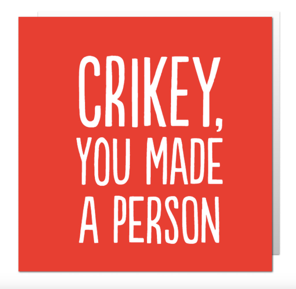 Crikey Made A Person Greetings Card