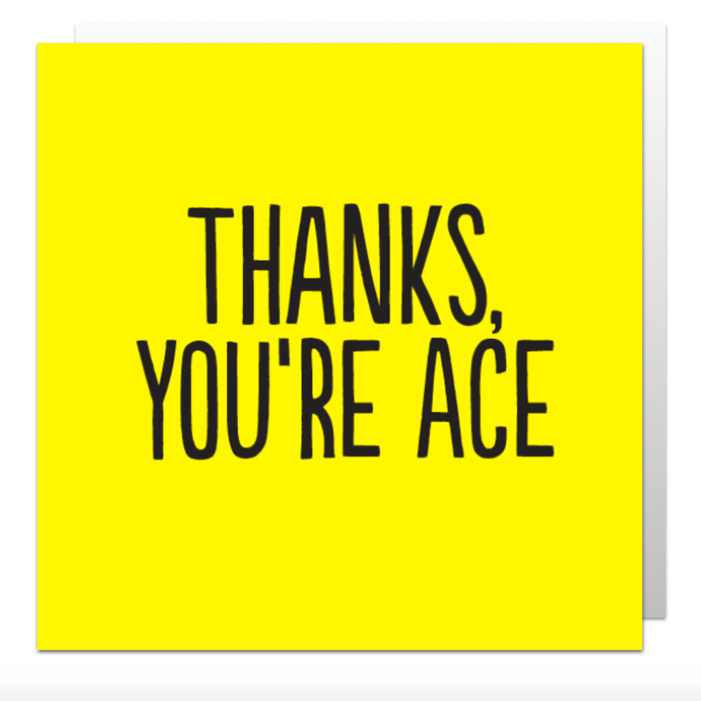 Thanks You're Ace Greetings Card
