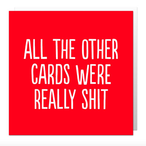 All The Other Cards Greetings Card