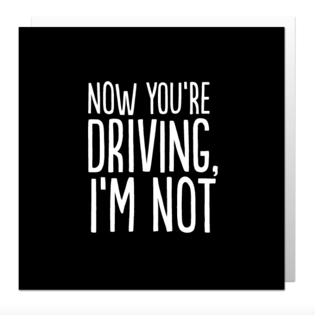 Now You're Driving Greetings Card