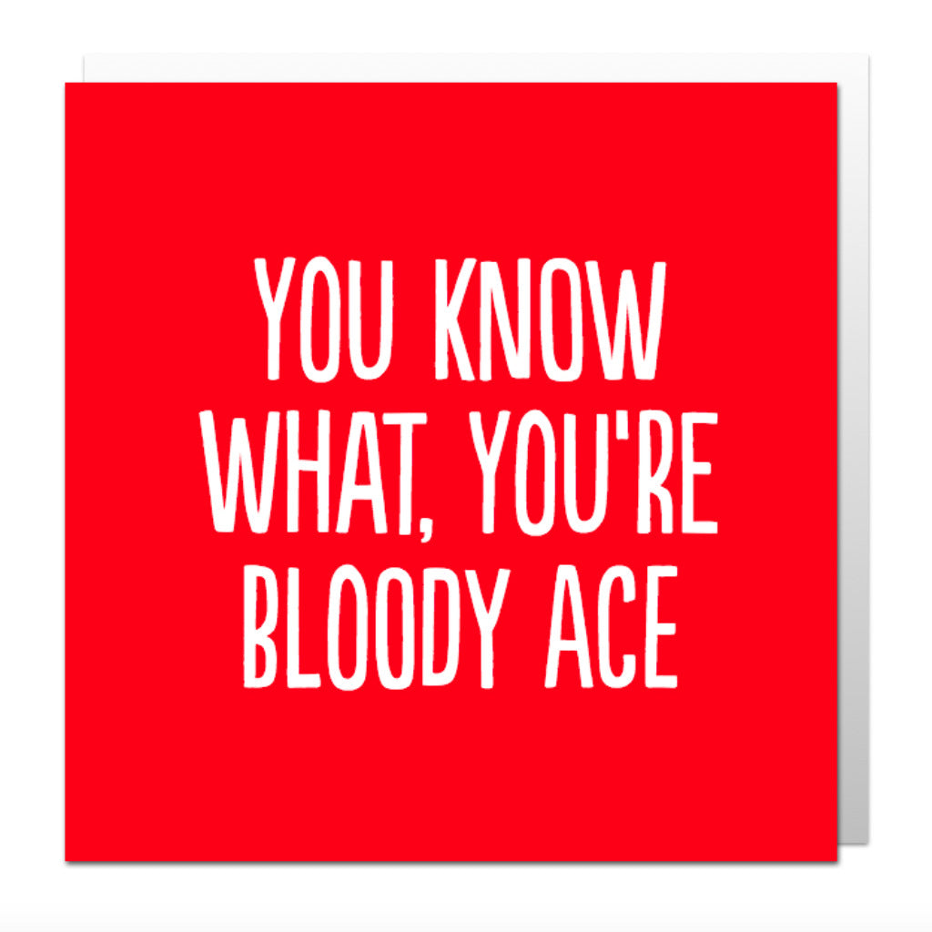 You're Ace Greetings Card