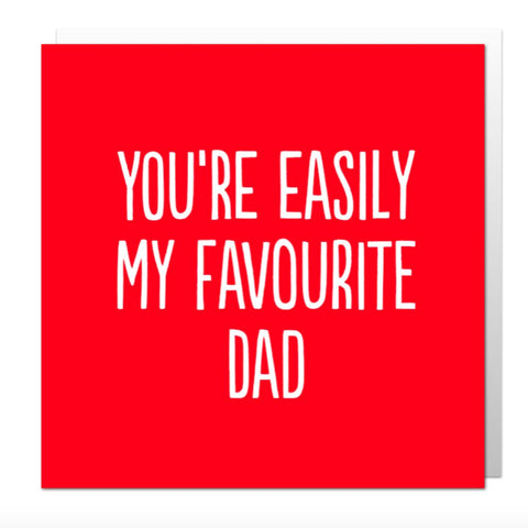 Easily Favourite Dad Greetings Card