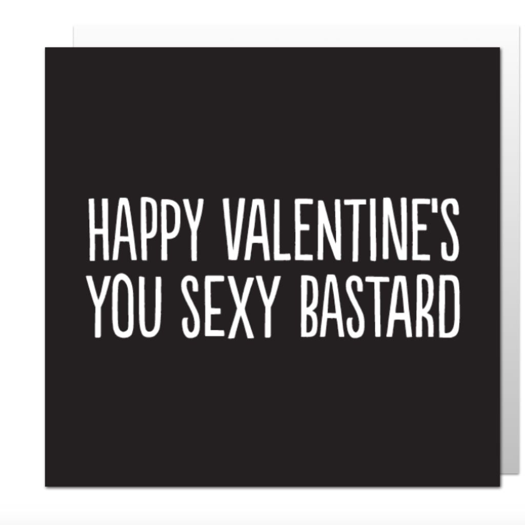 Happy Valentine's Sexy Bastard Greetings Card