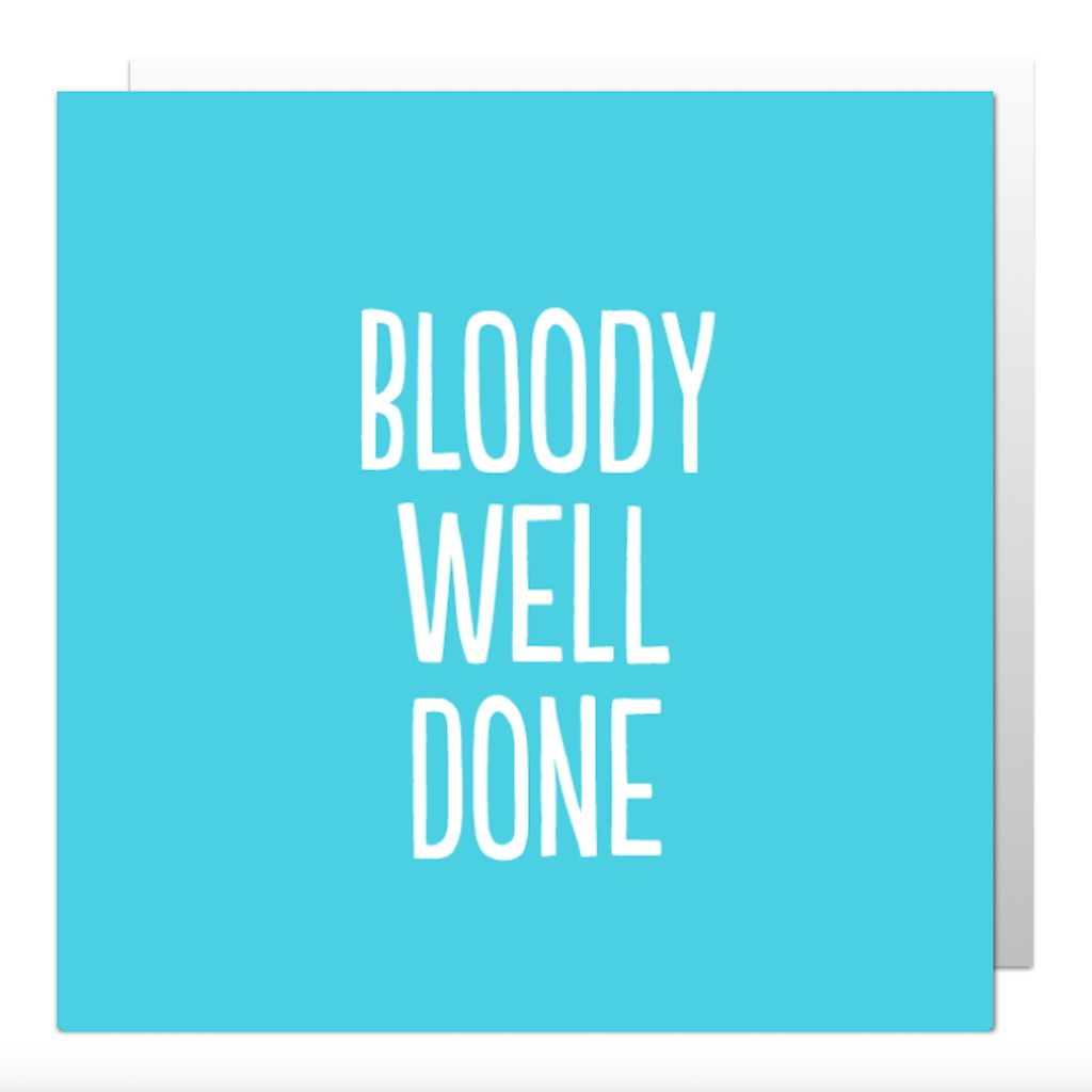 Bloody Well Done Greetings Card