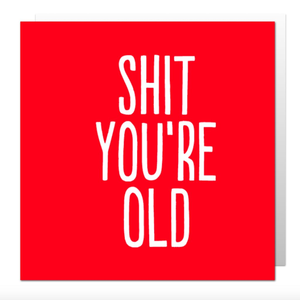 Shit You're Old Greetings Card