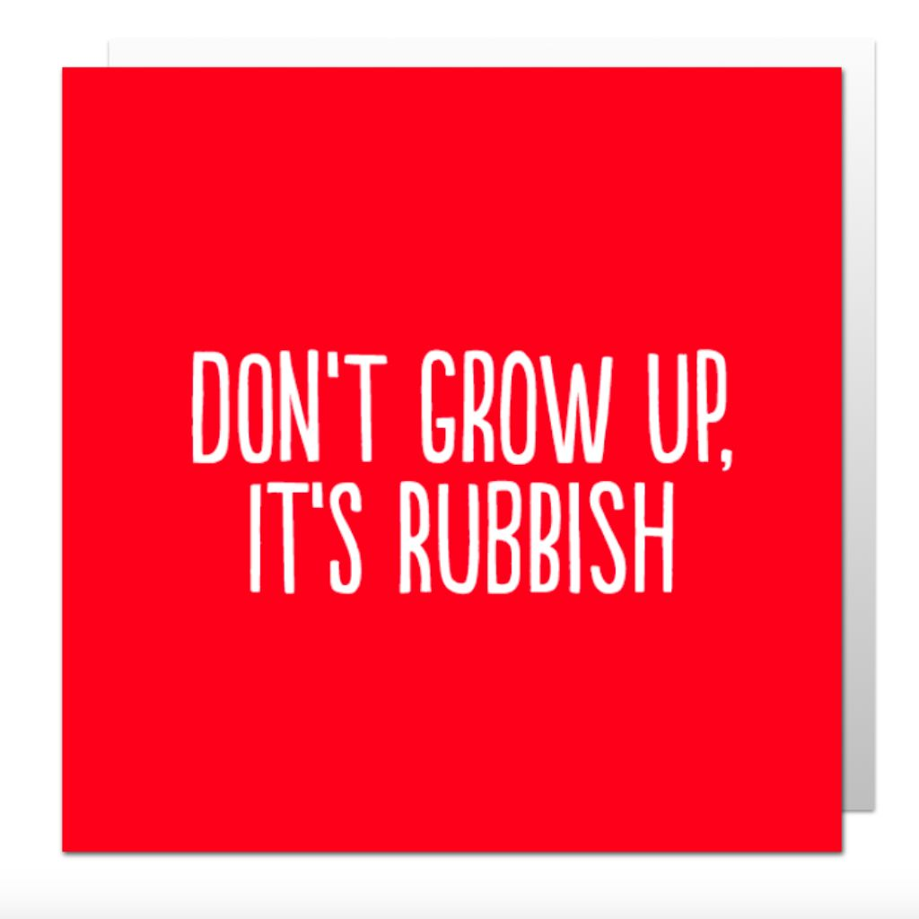 Don't Grow Up Greetings Card