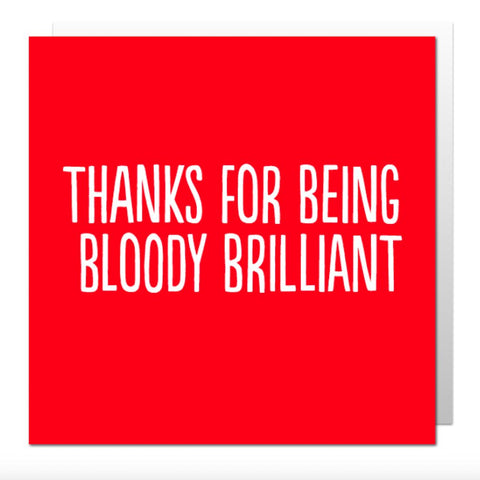 Thanks For Being Brilliant Greetings Card