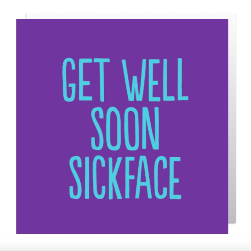 Get Well Soon Sickface Greetings Card Lily Loves Shopping