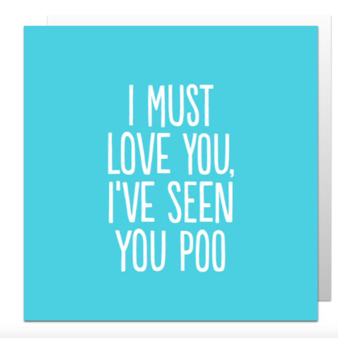 Must Love You Greetings Card