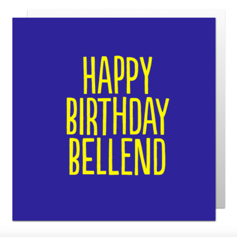 Happy Birthday Bellend Greetings Card