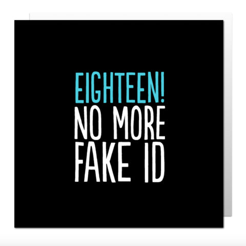 18 No More Fake ID Greetings Card
