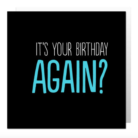 It's Your Birthday Again Greetings Card