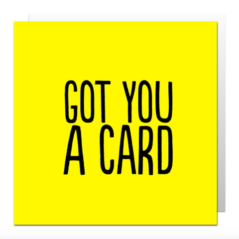 Got You A Card Greetings Card