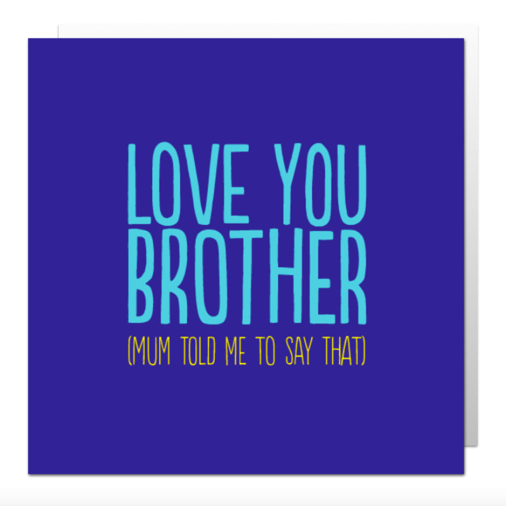 Love You Brother Greetings Card Lily Loves Shopping