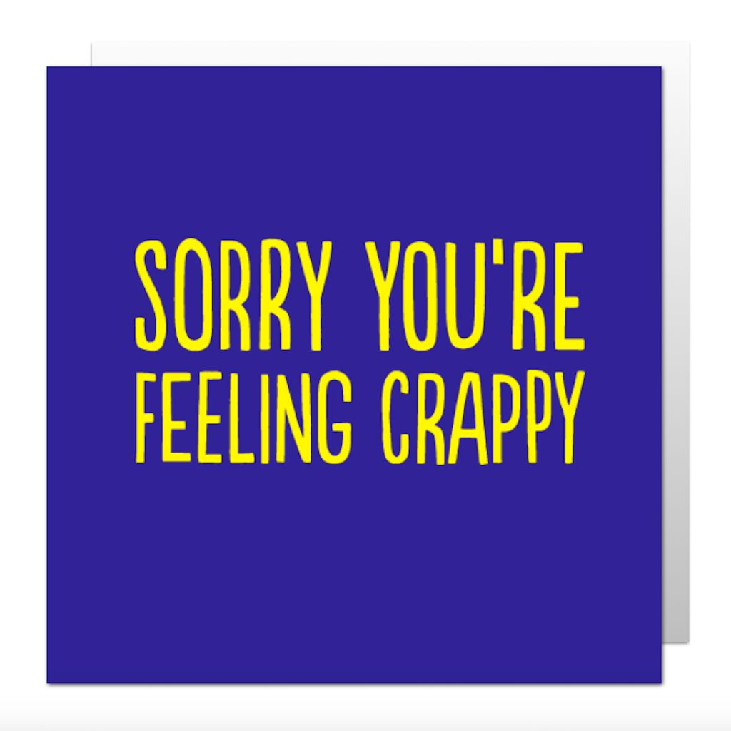 Sorry You're Feeling Crappy Greetings Card