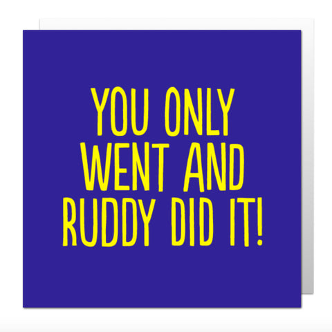 Ruddy Did It Greetings Card