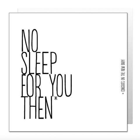 No Sleep For You Then Greetings Card