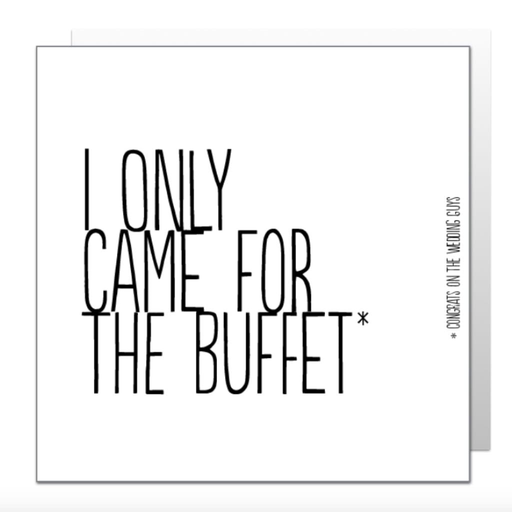 Came For The Buffet Greetings Card
