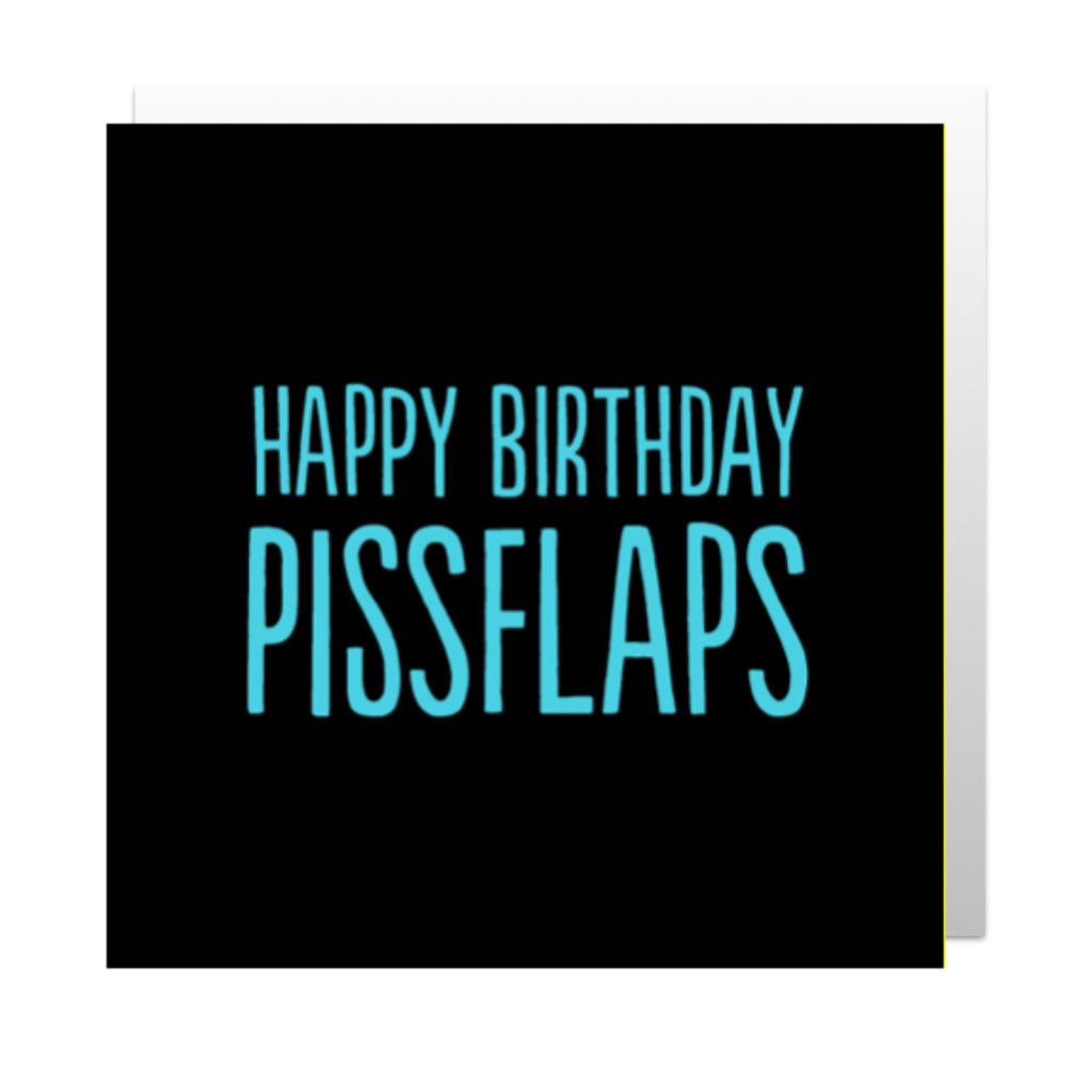 Happy Birthday Pissflaps Greetings Card