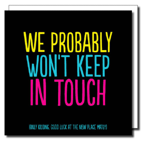 Won't Keep In Touch Greetings Card