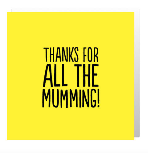 Thanks For Mumming Greetings Card