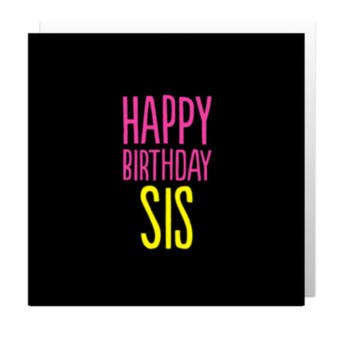 Happy Birthday Sis Greetings Card