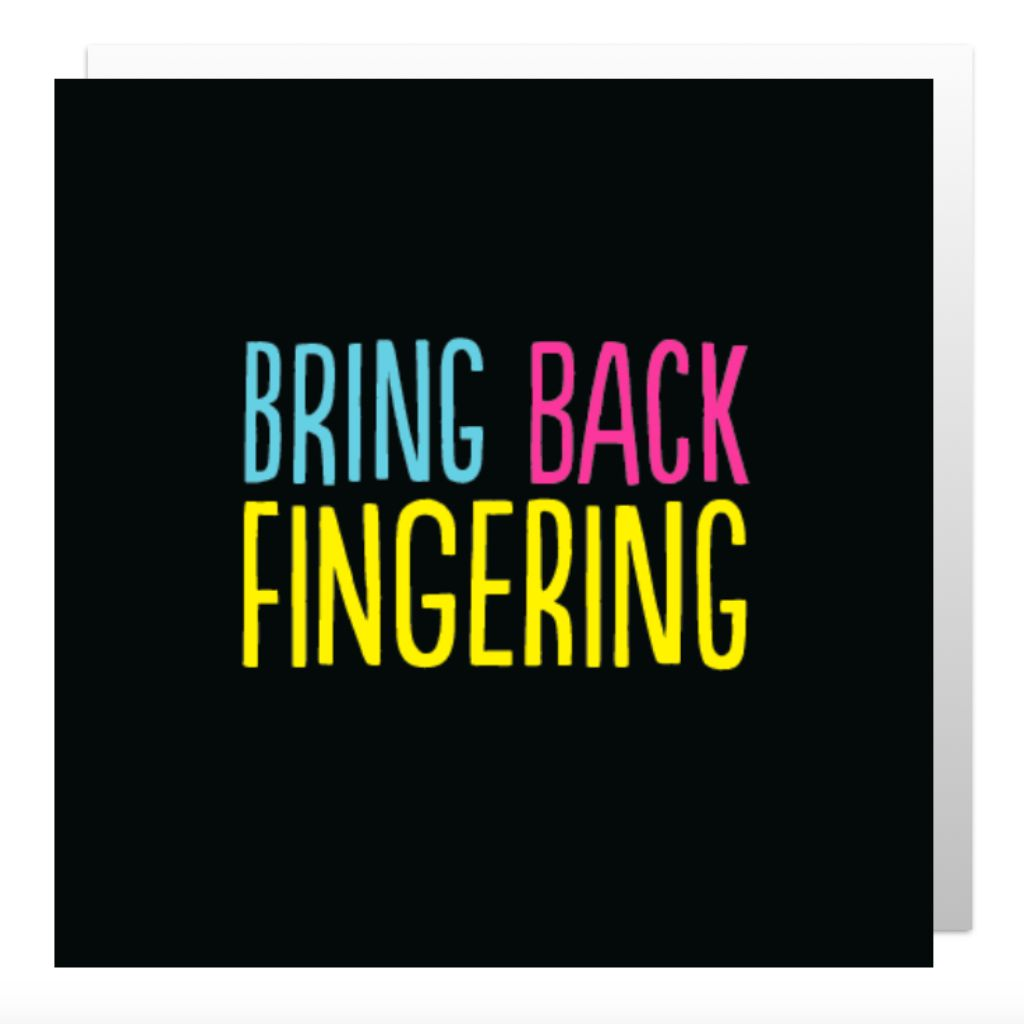 Bring Back Fingering Greetings Card