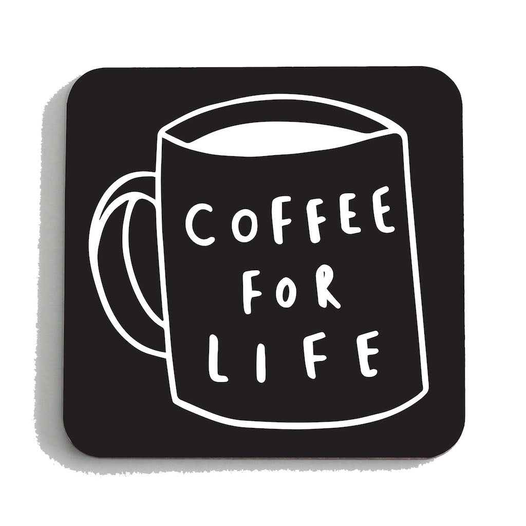 Coffee For Life Coaster