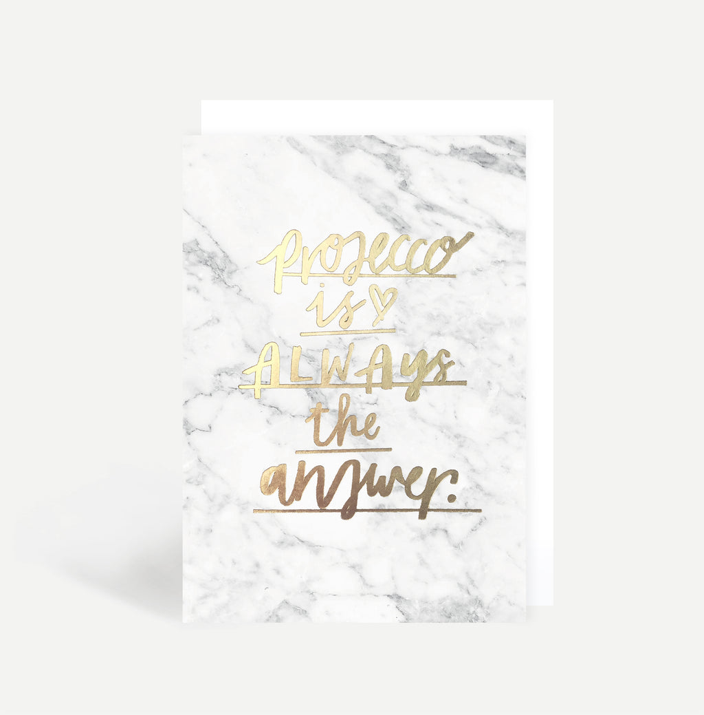 Prosecco Is The Answer Greetings Card