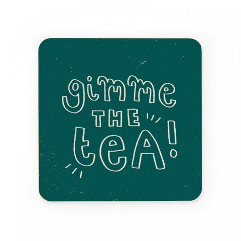 Gimme The Tea Coaster