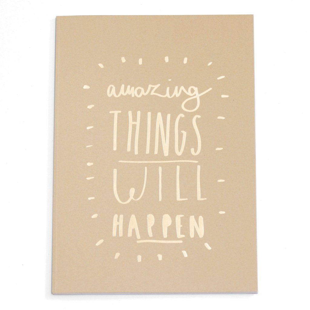 Amazing Things Will Happen A4 Notebook