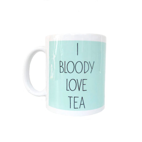 I Bloody Love Tea Mug