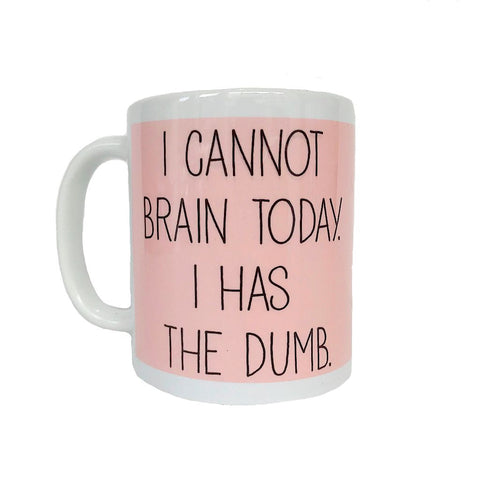 I Cannot Brain Today Mug