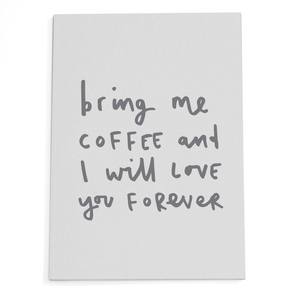 Bring Me Coffee Notebook