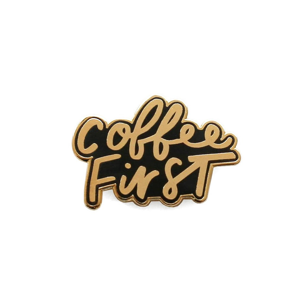 Coffee First Enamel Pin