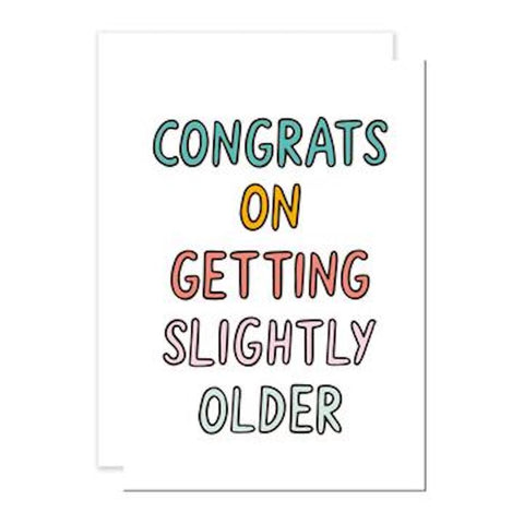 Slightly Older Greetings Card