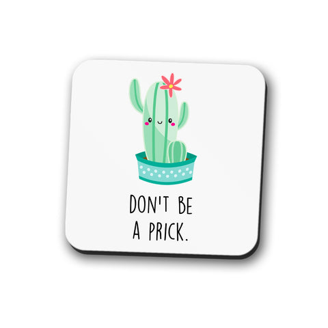 Don't Be A Prick Coaster