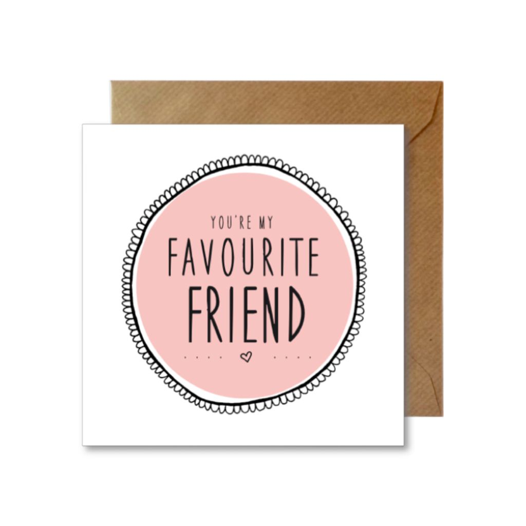 You're My Favourite Friend Greetings Card